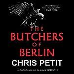 The Butchers of Berlin | Chris Petit