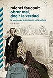 Obrar mal, decir la verdad: la función de la confesión en la justicia. Curso de Lovaina (Biblioteca Clásica de Siglo Veintiuno) (Spanish Edition)