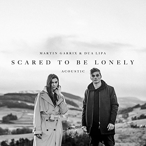 Scared to Be Lonely (Acoustic ...