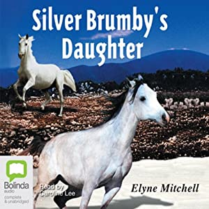 The Silver Brumby's Daughter: The Silver Brumby series, Book 2 Audiobook