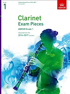 ABRSM Clarinet Exam Pieces 2014 -2017 Grade 1 Clarinet & Piano