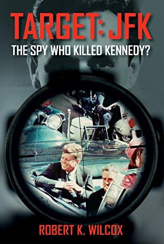 Target JFK: The Spy Who Killed Kennedy?