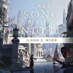Last Song Before Night | Ilana C. Myer