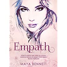 EMPATH: How To Survive And Thrive As A Highly Sensitive Person Or Empath Overcoming Wicked Problems (Empath Series Book 2)