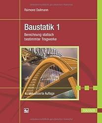 Baustatik 1: Berechnung statisch bestimmter Tragwerke von Dallmann, Raimond (2010) Gebundene Ausgabe