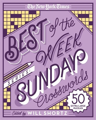 The New York Times Best of the Week Series: Sunday Crosswords: 50 Extra Large Puzzles (The New York Times Crossword Puzzles)