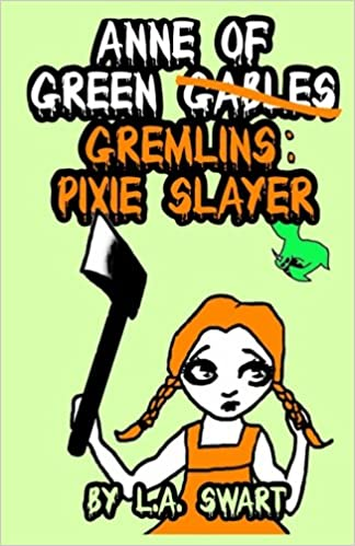 Anne of Green Gremlins: Pixie Slayer