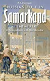 "Alexander Morrison, ""Russian Rule in Samarkand, 1868-1910: A Comparison with British India"" (Oxford UP, 2008)"