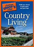 The Complete Idiot's Guide to Country Living, Kimberley Willis, 1592578012