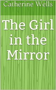 Girl Mirror Catherine Wells ebook