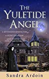 The Yuletide Angel: A mysterious benefactor … a secret guardian … and a love sweeter than grace.