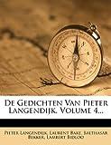 De Gedichten Van Pieter Langendijk, Volume 4..., Pieter Langendijk and Laurent Bake, 1247000427