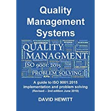 Quality Management Systems a Guide to ISO 9001: 2015 Implementation and Problem Solving: Revised - 2nd Edition June 2018