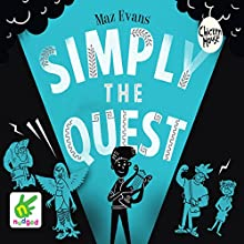 Simply the Quest: Who Let the Gods Out?, Book 2 Audiobook by Maz Evans Narrated by Maz Evans