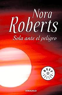 Sola ante el peligro par Nora Roberts