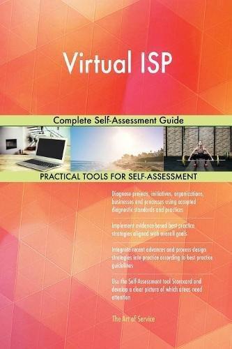 Virtual ISP Complete Self-Assessment Guide: Gerardus Blokdyk