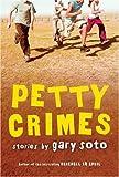 Petty Crimes, Gary Soto, 0152054375