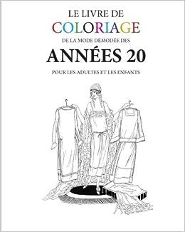 Le Livre De Coloriage De Mode Demodee Des Annees 20 Amazonfr Hugh