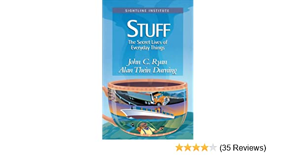 Amazon stuff the secret lives of everyday things ebook john c amazon stuff the secret lives of everyday things ebook john c ryan alan durning kindle store fandeluxe Image collections