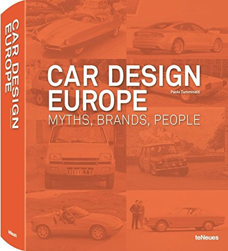 Car Design Europe: Myths, Brands, People (English, German and French Edition) (Europe Car)
