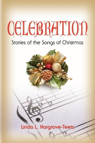 CELEBRATION: Stories of the Songs of Christmas