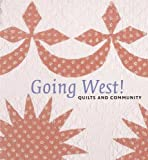img - for Going West!: Quilts and Community by Sandi Fox (2007-10-19) book / textbook / text book