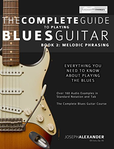 (The Complete Guide to Playing Blues Guitar Book Two: Lead Guitar Melodic Phrasing (Play Blues Guitar 2))