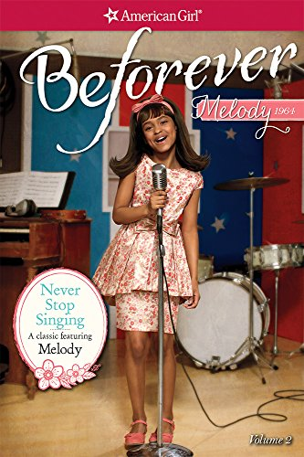 Search : Never Stop Singing: A Melody Classic 2 (American Girl Melody Classic)