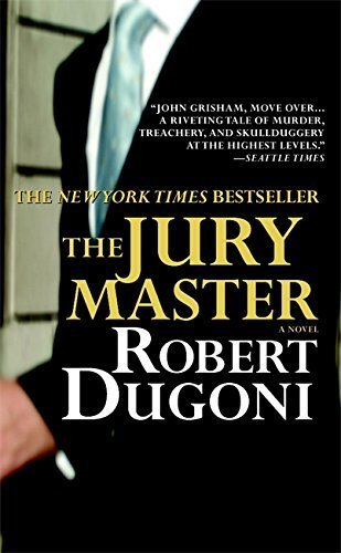 The Jury Master By Robert Dugoni 2007-01-01