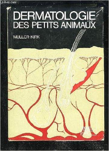 Livres électroniques téléchargés gratuitement Dermatologie des petits animaux B0000DWHGF PDF FB2