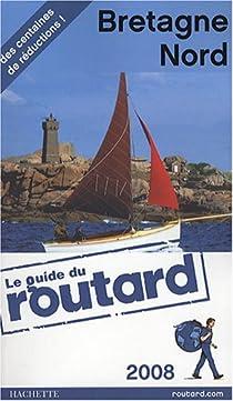 Guide du routard. Bretagne Nord. 2008 par Guide du Routard