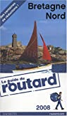 Guide du routard. Bretagne Nord. 2008 par Guide du Routard