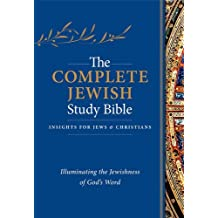 Complete Jewish Study Bible, The - Black Leather: Illuminating the Jewishness of God's Word