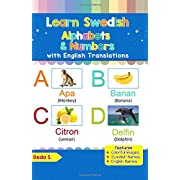 Learn Swedish Alphabets & Numbers: Colorful Pictures & English Translations (Swedish for Kids) (Volume 1) (Swedish Edition)