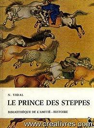 Le Prince des steppes par Nicole Vidal