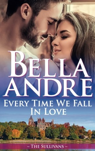 Every Time We Fall In Love (The New York Sullivans) (The Sullivans) (Volume 18)