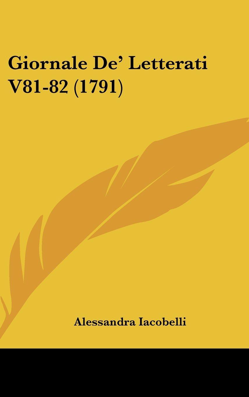 Download Giornale De' Letterati V81-82 (1791) (Italian Edition) PDF