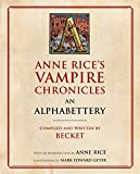Anne Rice's Vampire Chronicles An Alphabettery - Best Reviews Guide