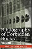 Bibliography of Forbidden Books -, Henry Ashbee, 1602062978