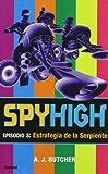 Spyhigh Episodio 3: Estrategia de La Serpiente (Spanish Edition)