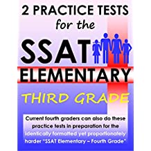 2 Practice Tests for the SSAT Elementary - Third Grade