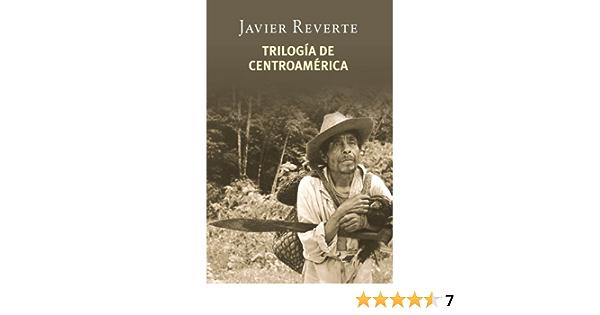 Trilogía de Centroamérica eBook: Reverte, Javier: Amazon.es: Tienda Kindle