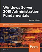 Windows Server 2019 Administration Fundamentals, 2nd Edition Front Cover