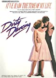img - for (I've Had) the Time of My Life From the Vestron Motion Picture 'Dirty Dancing' (Original Sheet Music Edition) 1987 book / textbook / text book