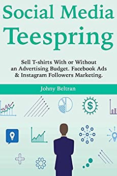Social media teespring sell t shirts with or for T shirt ads on facebook