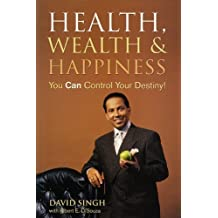 Health, Wealth and Happiness: You Can Control Your Destiny! by Singh, David (2004) Paperback