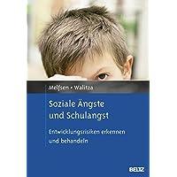 Soziale Ängste und Schulangst: Entwicklungsrisiken erkennen und behandeln (Risikofaktoren der Entwicklung im Kindes- und Jugendalter)