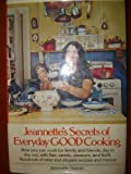 Jeannette's Secrets of Everyday Good Cooking, Jeannette Seaver, 0394490029
