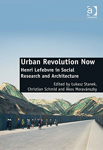 Download Urban Revolution Now: Henri Lefebvre in Social Research and Architecture Pdf