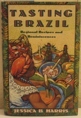 Tasting Brazil: Regional Recipes And Reminiscences
